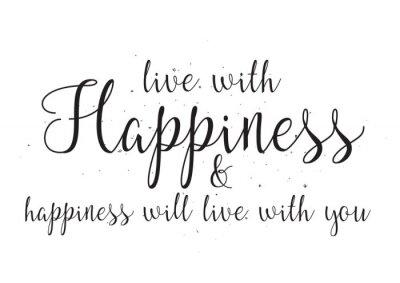 Posters Vivez avec bonheur et hapiness vivra avec vous l'inscription. Carte de voeux avec calligraphie. Conception dessinée par la main. Noir et blanc.