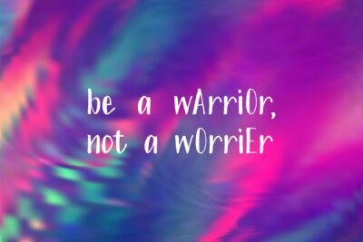 Sticker Be a warrior not a worrier poster. Vector motivation quote.