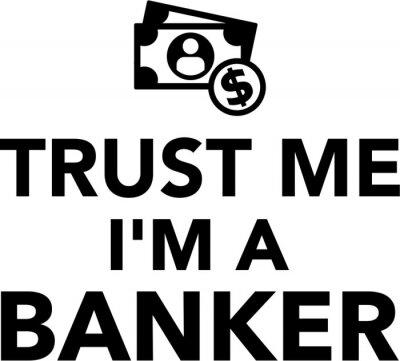 Croyez-moi, je suis un banquier argent