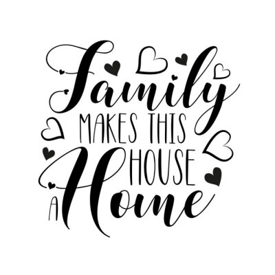 Sticker Family makes this house a home- positive handwritten text, with  hearts. Good for greeting card and  t-shirt print, flyer, poster design, mug.