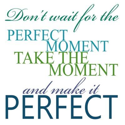 Sticker Prenez le moment et Make It Quote Parfait